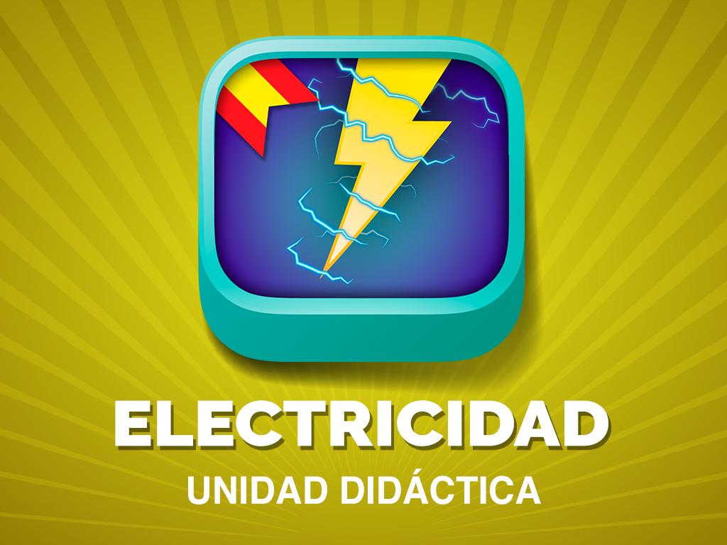 """Unidad Didáctica """"Electricidad"""""""