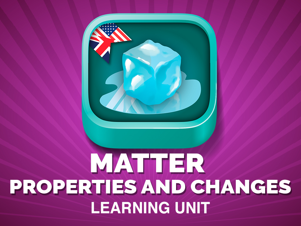 "Learning Unit ""Matter properties and changes"""