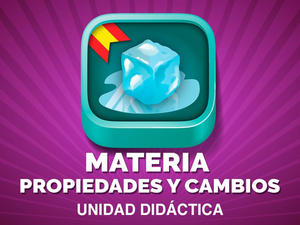 """Unidad didáctica """"Materia, propiedades y cambios"""""""