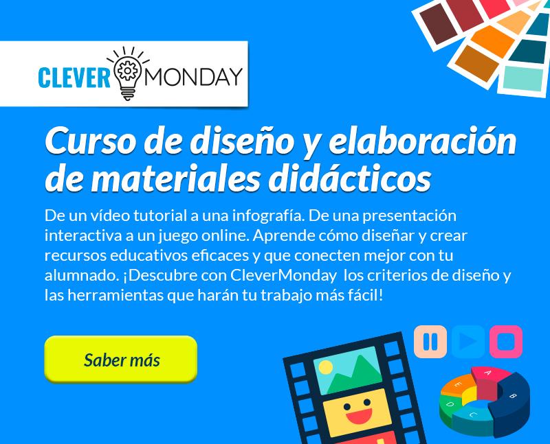 Curso de diseño y elaboración de materiales didácticos con Clever Monday